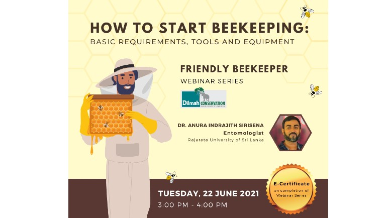 """The curator of the Dilmah Conservation's """"Friendly Beekeeper"""" webinar series Rajarata University Faculty of Agriculture..."""