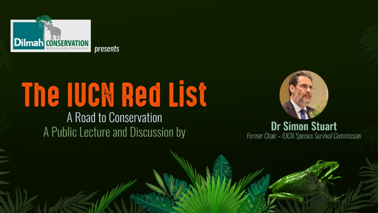 Dilmah Conservation in a collaboration with Dr Simon Stuart, emeritus Chair of the IUCN Species...