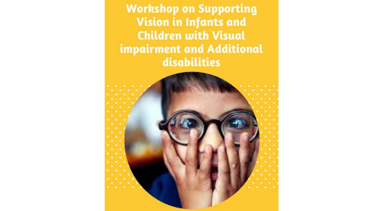 Workshop on Supporting Infants & Children with Visual impairment