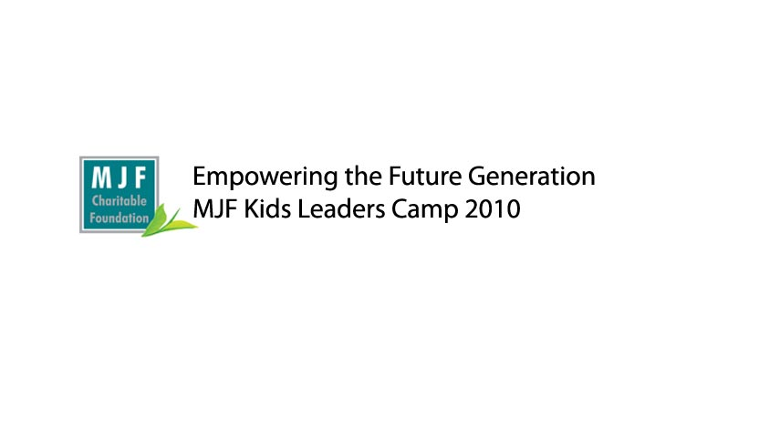 Empowering the Future Generation – MJF Kids Leaders Camp 2010