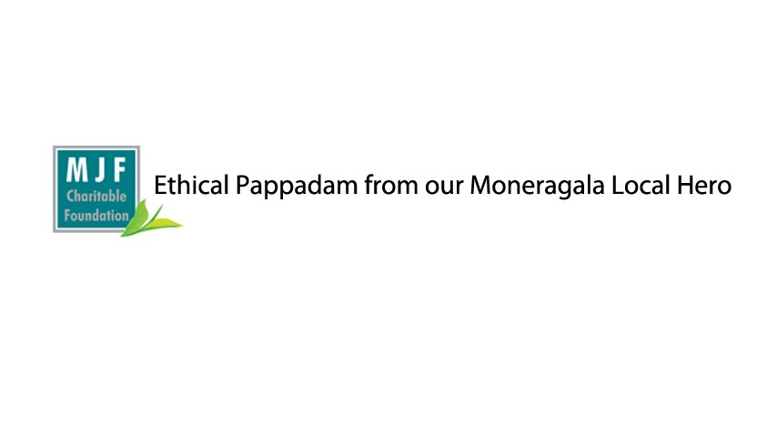 Ethical Pappadam from our Moneragala Local Hero