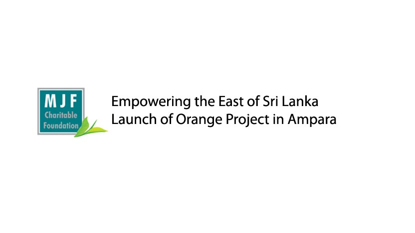 Empowering the East of Sri Lanka – Launch of Orange Project in Ampara